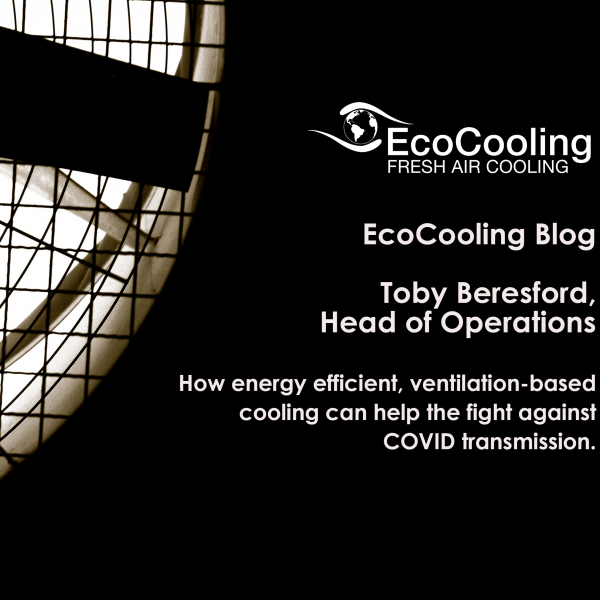 Blog – Using ventilation-based cooling to reduce the risk of COVID transmission in industrial buildings